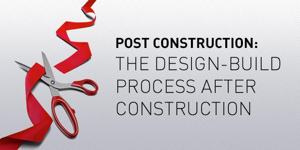 Post construction: the Design-Build process after the ribbon cutting